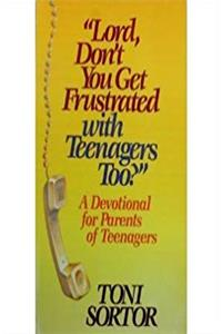 Lord, Don't You Get Frustrated With Teenagers Too? PDF