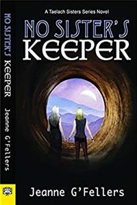 No Sister's Keeper: A Taelach Sisters Series Novel PDF