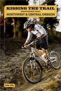 Kissing the Trail: NW & Central Oregon Mountain Bike Trails PDF
