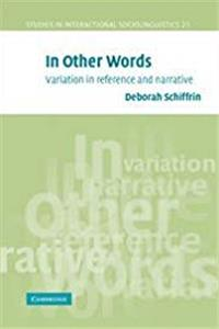 In Other Words: Variation in Reference and Narrative (Studies in Interactional Sociolinguistics) PDF