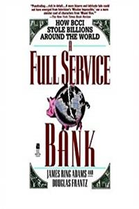 A Full Service Bank: How BCCI Stole Billions Around the World PDF